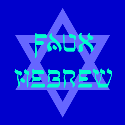 Faux Hebrew